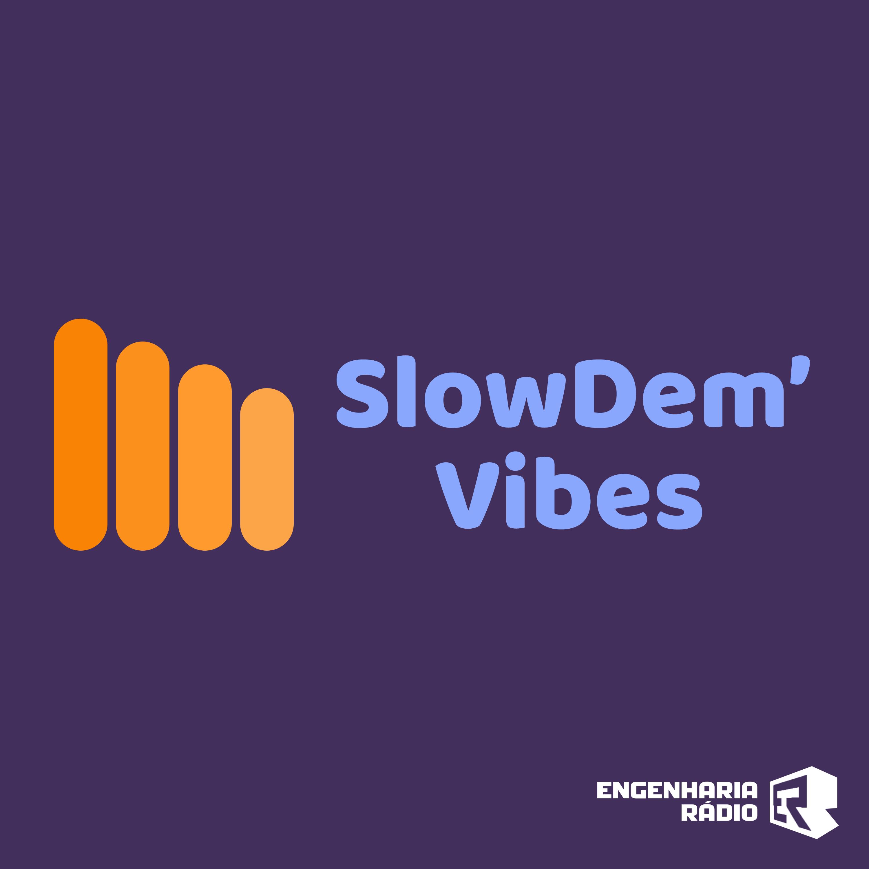 Slow Dem' Vibes