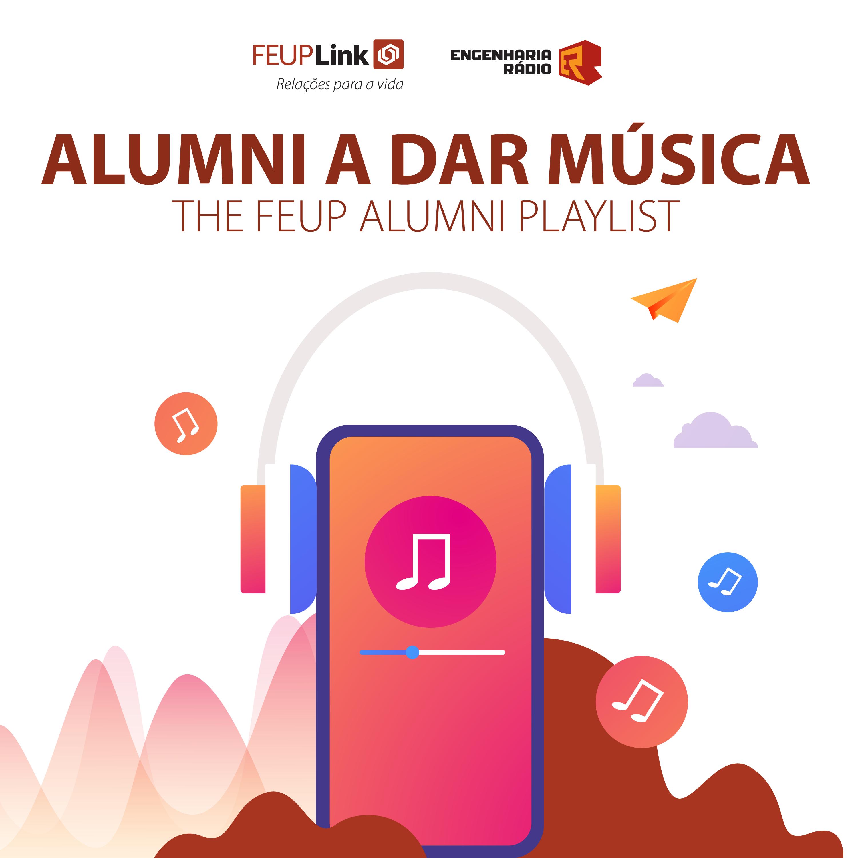 Alumni a dar Música - The FEUP Alumni Playlist